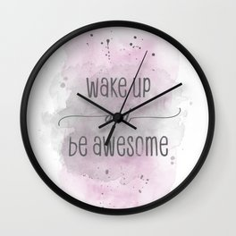 Wake up and be awesome | watercolor pink Wall Clock