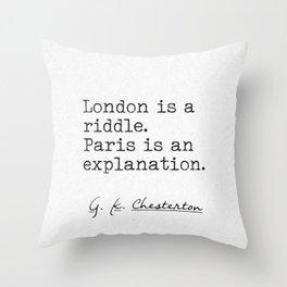 G.K. CHESTERTON quote about Paris Throw Pillow