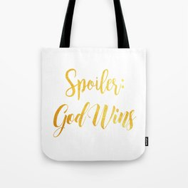 Spoiler god wins Tote Bag