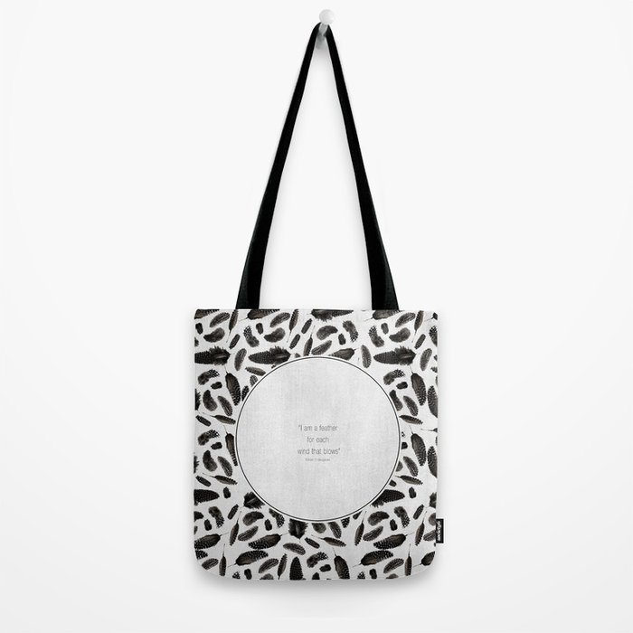 A feather for each wind that blows Tote Bag