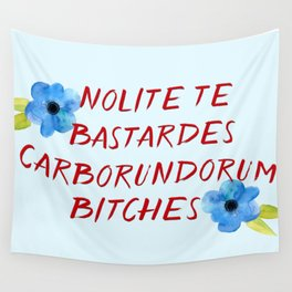 Nolite te bastardes carborundorum -- donation Wall Tapestry