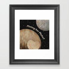 Pining For Pluto Framed Art Print