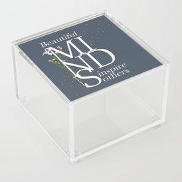 Beautiful minds inspire others Acrylic Box