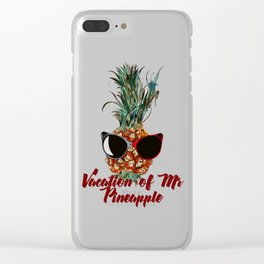Vacations of Mr pineapple. Funny print Clear iPhone Case