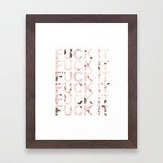 Fuck it  Framed Art Print