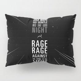 do not go gentle Pillow Sham
