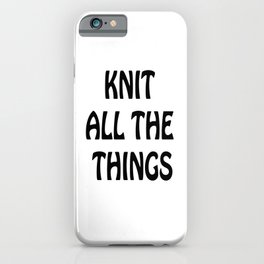 Knit All the Things in Black iPhone Case