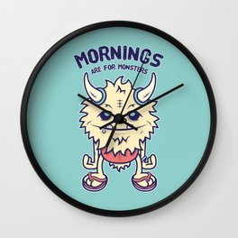 Mornings Are For Monsters Wall Clock