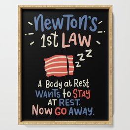 Newton's 1st Law A Body At Rest Wants To Stay At Rest Serving Tray