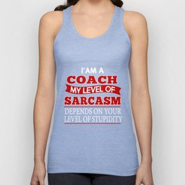 Funny Coach T-Shirt I'm A Coach My Level Of Sarcasm Gift Tee Unisex Tank Top