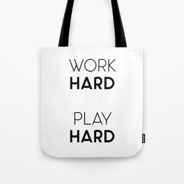 Work Hard / Play Hard Quote Tote Bag