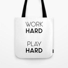 Work Hard / Play Hard Quote Tote Bag