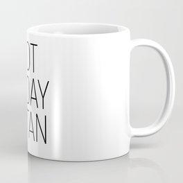 Not Today Satan #minimalism #quotes Coffee Mug