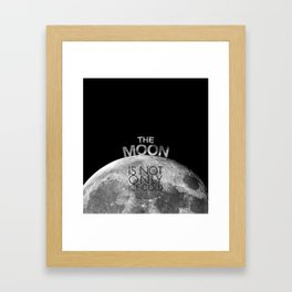 The Moon is Not Only Ice Cold Framed Art Print