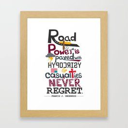 Road to Power is paved with Hypocrisy - House of Cards Framed Art Print
