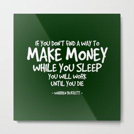 Make Money Quote - Warren Buffett Metal Print