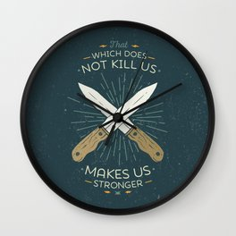 That which does not kill us makes us stronger Wall Clock