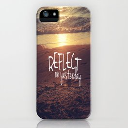 reflect on yesterday iPhone Case