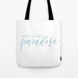 Wake Me Up In Paradise Tote Bag
