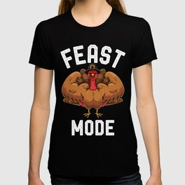 Feast Mode Funny Turkey Flexing Muscle Thanksgiving T-shirt T-shirt