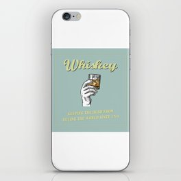 Irish Whiskey Funny Quote iPhone Skin