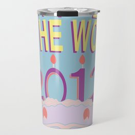Happy End of the World! Travel Mug