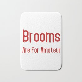 Brooms Are For Amateur Bath Mat