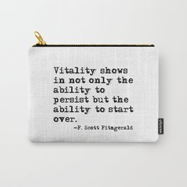 The ability to start over - F. Scott Fitzgerald quote Carry-All Pouch