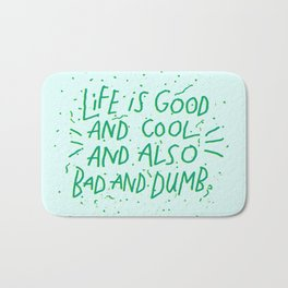 Life is Everything Bath Mat