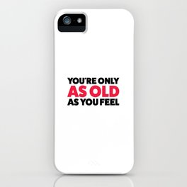 Young forever! iPhone Case