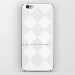 May your life be filled with diamonds  iPhone Skin