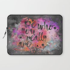 Be who you really are watercolor lettering quote Laptop Sleeve