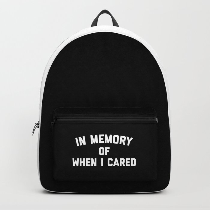 Memory When Cared Funny Quote Backpack
