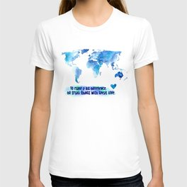 Small Things. Great Love. World Change. T-shirt