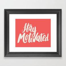 Stay Motivated Framed Art Print