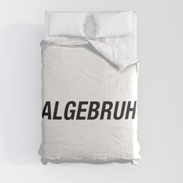 Funny Algebra - Algebruh - Math Joke Comforters