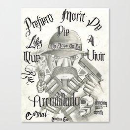 Prefiero Morir de Pie Canvas Print