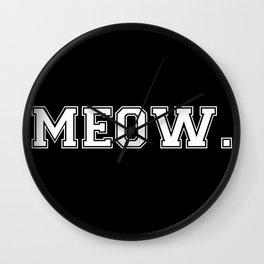 Meow. - White on Black Wall Clock