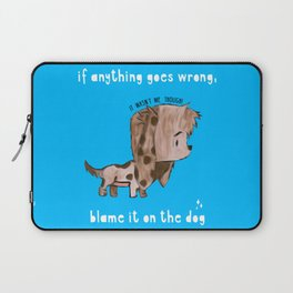 Blame It On The Dog Laptop Sleeve