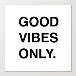 GOOD VIBES ONLY. Canvas Print