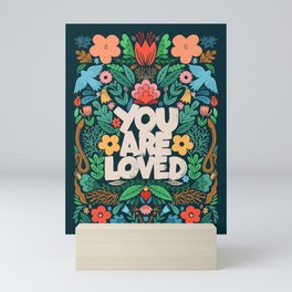 you are loved - color garden Mini Art Print