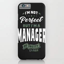 Perfect Manager iPhone Case