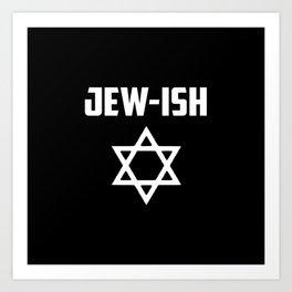 Jew-ish funny quote Art Print