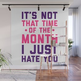 Time Of The Month Funny Quote Wall Mural