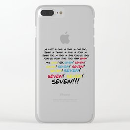 Friends quotes - Seven! Clear iPhone Case