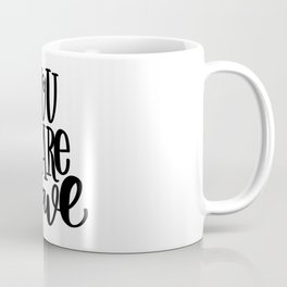 You Are Brave: white Coffee Mug