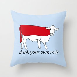 drink your own milk Throw Pillow