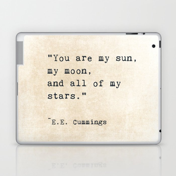 Ee Cummings Sun Moon Stars Quote Love Laptop Ipad Skin By