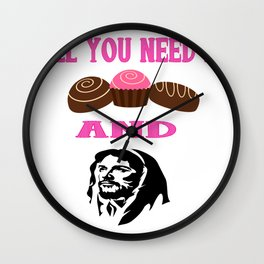 All You Need Is Chocolate And Jesus Gifts Wall Clock