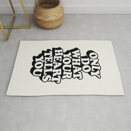 ONLY DO WHAT YOU HEART TELLS YOU black and white motivational typography inspirational quote decor Rug